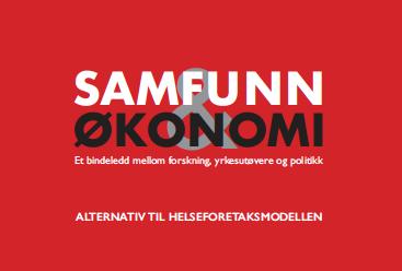 Alternativ til helseforetaksmodellen - Lene Haug - Samfunn og økonomi 2/2021